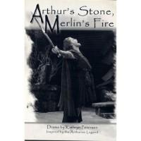 Arthur's Stone, Merlin's Fire