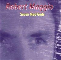 Robert Maggio: Seven Mad Gods